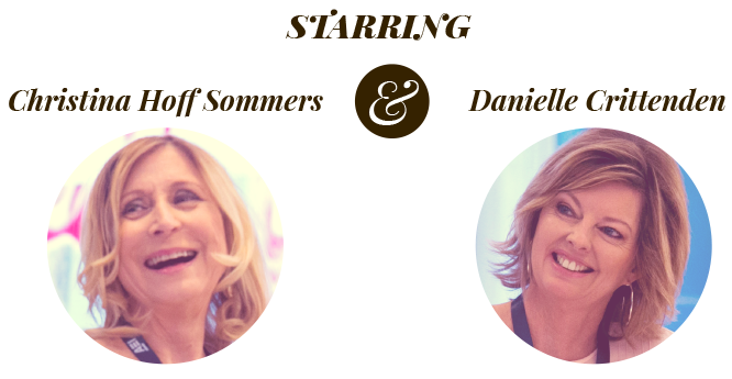 Welcome to the Femsplainers with: Christina Hoff Sommers & Danielle Crittenden